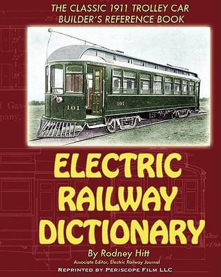 Electric Railway Dictionary  by  Rodney Hitt