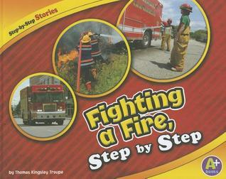 Fighting a Fire, Step Step by Thomas Kingsley Troupe