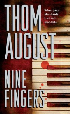 Nine Fingers  by  Thom August