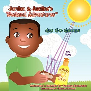 Jordan & Justines Weekend Adventures TM: Go Go Green  by  Tanille Edwards