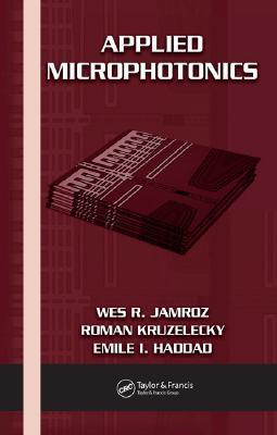 Applied Microphotonics  by  Wes R. Jamroz