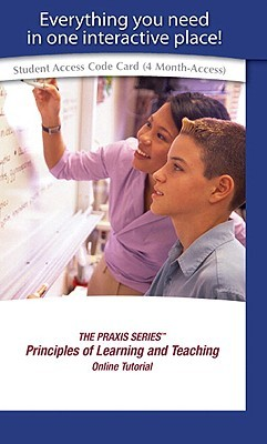 The Praxis Series Principles of Learning and Teaching Online Self-Study Tutorial -- Access Card Educational Testing Service