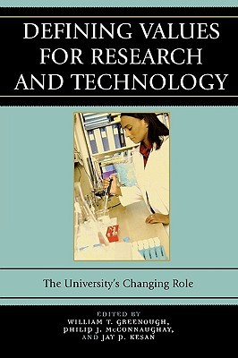 Defining Values for Research and Technology: The Universitys Changing Role  by  William Greenough