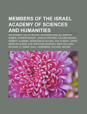 Members of the Israel Academy of Sciences and Humanities: Adi Shamir, Giulio Racah, Saharon Shelah, Martin Buber, Aharon Barak, Joshua Prawer Source Wikipedia
