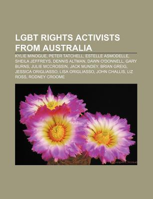 Lgbt Rights Activists from Australia: Kylie Minogue, Peter Tatchell, Estelle Asmodelle, Sheila Jeffreys, Dennis Altman, Dawn ODonnell  by  Source Wikipedia