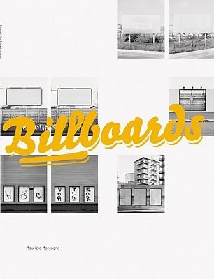 Maurizio Montagna: Billboards  by  Maurizio Montagna