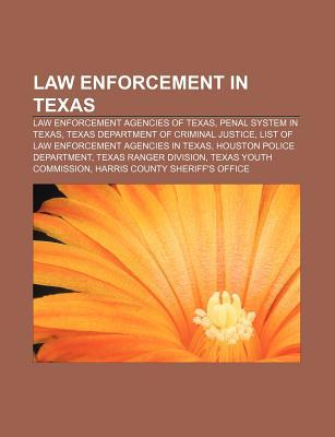 Law Enforcement in Texas: Law Enforcement Agencies of Texas, Penal System in Texas, Texas Department of Criminal Justice  by  Source Wikipedia