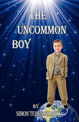 The Uncommon Boy  by  Simon Yuri Tereshchenko