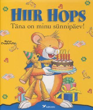 Hiir Hops: täna on minu sünnipäev!  by  Anna Casalis