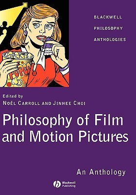 Philosophy Film and Motion Pictures Noël Carroll
