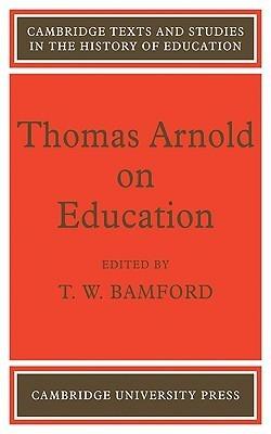 Thomas Arnold on Education  by  Thomas Arnold