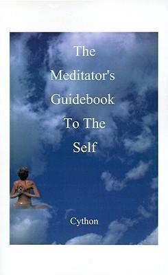 The Meditators Guidebook to the Self Cython