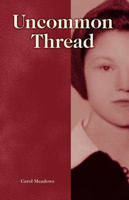 Uncommon Thread Carol Meadows