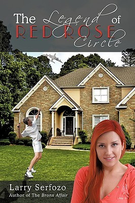 The Legend Of Red Rose Circle  by  Larry Serfozo