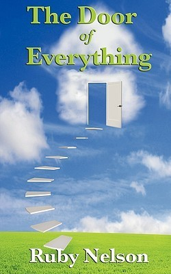 The Door of Everything: Complete and Unabridged  by  Ruby Nelson