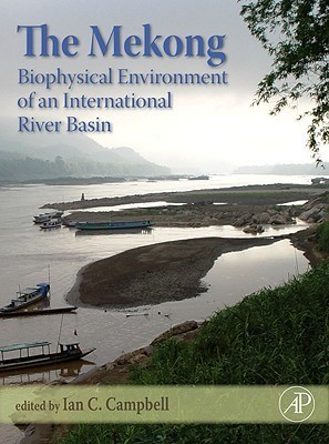 The Mekong: Biophysical Environment of an International River Basin Ian Charles Campbell