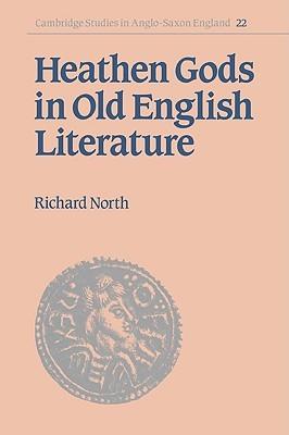 Heathen Gods in Old English Literature Richard North