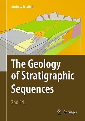 The Geology of Stratigraphic Sequences  by  Andrew D. Miall