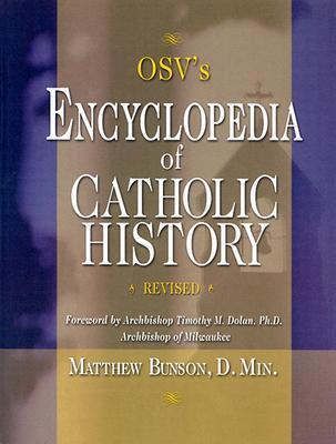 OSVs Encyclopedia of Catholic History Matthew Bunson