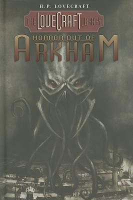 The Lovecraft Library Volume 1: Horror Out of Arkham Menton Matthews III