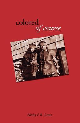 Colored of Course  by  Shirley F.B. Carter