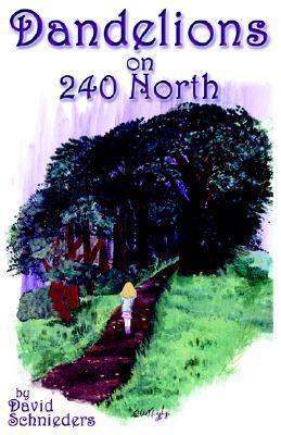 Dandelions on 240 North  by  David Schnieders