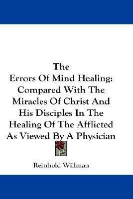 Errors of Mind Healing  by  Reinhold Willman