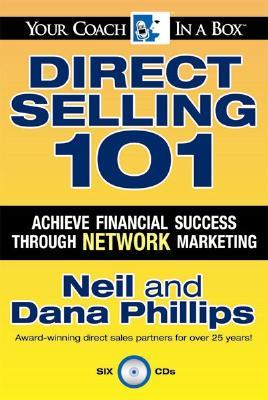 Direct Selling 101: Achieve Financial Success through Network Marketing Neil Phillips