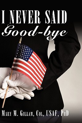 I Never Said Good-Bye  by  Mary Gillam