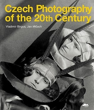 Czech Photography of the 20th Century  by  Vladimír Birgus
