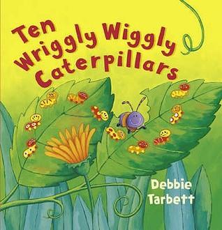 Zehn Kleine Raupenkinder Und Das Große Wunder  by  Debbie Tarbett