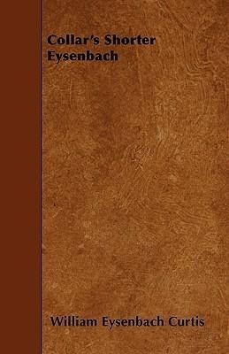Collars Shorter Eysenbach  by  William Eysenbach Curtis