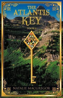 The Atlantis Key - Book 1  by  Natalie MacGregor