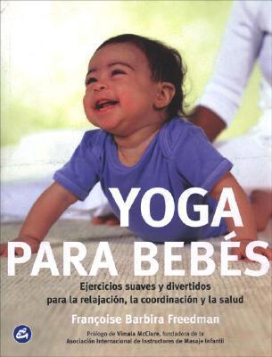 Yoga Para Bebes Françoise Barbira Freedman