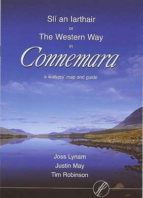 Slí An Iarthair, Or, The Western Way In Connemara: A Walkers Map And Guide  by  Joss Lynam
