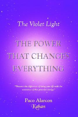 The Violet Light, the Power That Changes Everything  by  Paco Alarcon - Kahan