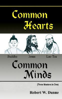 Common Hearts, Common Minds: Three Masters in One  by  Robert W. Dunne