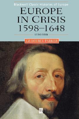 Europe in Crisis, 1598-1648 Geoffrey Parker