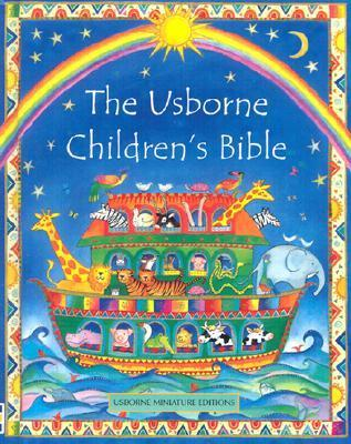 The Usborne Childrens Bible  by  Heather Amery
