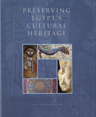 Preserving Egypts Cultural Heritage: The Conservation Work of the American Research Center in Egypt  by  Randi Danforth