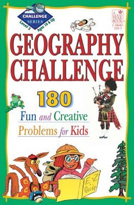 Geography Challenge Level 2: 190 Fun and Creative Problems for Kids  by  Arnold Cheyney