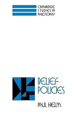Belief Policies  by  Paul Helm