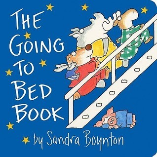 Going to Bed Book: Going to Bed Book Sandra Boynton