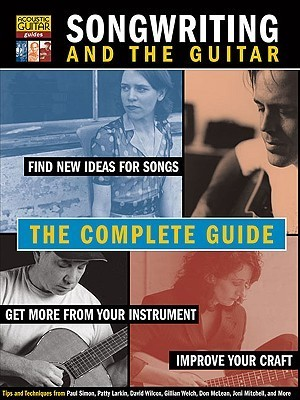 Songwriting and the Guitar: The Complete Guide Hal Leonard Publishing Company