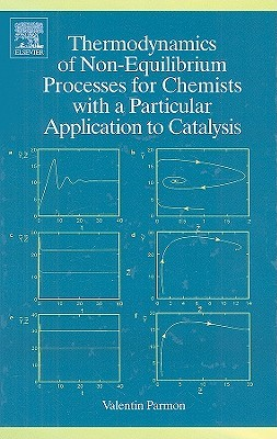 Thermodynamics of Non-Equilibrium Processes for Chemists with a Particular Application to Catalysis V. Parmon