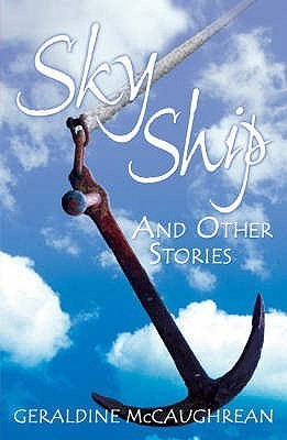 Sky Ship and Other Stories  by  Geraldine McCaughrean