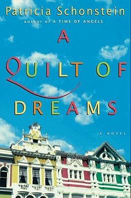 A Quilt of Dreams Patricia Schonstein