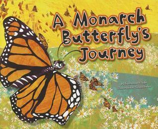 A Monarch Butterflys Journey Suzanne Buckingham Slade