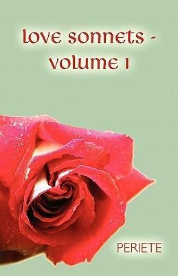 Love Sonnets - Volume I  by  Periete