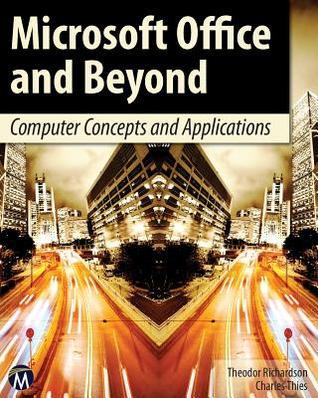 Microsoft Office and Beyond: Computer Concepts and Applications [With DVD] Theodor Richardson